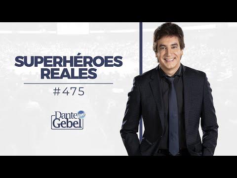 Dante Gebel #475 | Superhéroes reales