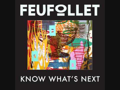 Feufollet - Know What's Next