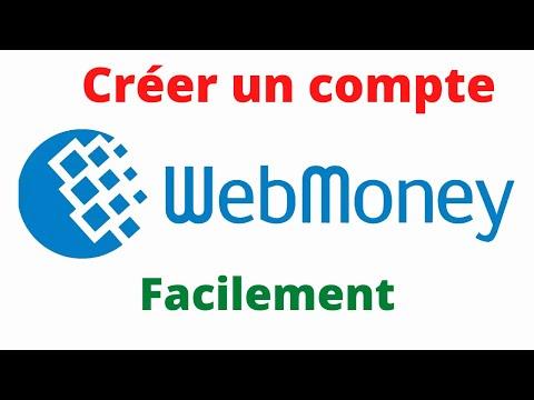Creer Un Compte Webmoney  Facilement