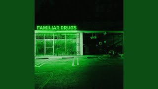 Play Familiar Drugs