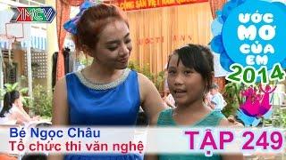 Tổ chức thi văn nghệ - Nguyễn Hồng Ngọc Châu | ƯỚC MƠ CỦA EM | Tập 249