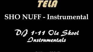 Tela - Sho Nuff  Instrumental (DJ 1-11)