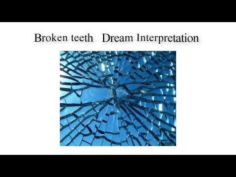 What is the meaning of broken teeth in dream  |  Dreams Meaning and Interpretation
