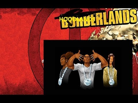 HoodLands Part 4 (borderlands2)