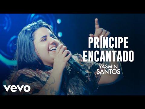 Yasmin Santos – Príncipe Encantado (Letra)