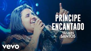 Yasmin Santos - Príncipe Encantado (Traição é Só um Detalhe) (Ao Vivo)