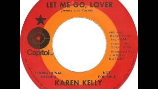"Karen Kelly ""Let Me Go, Lover"""