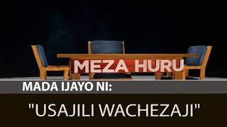MADA: MEZA HURU  21 JUNE, 18