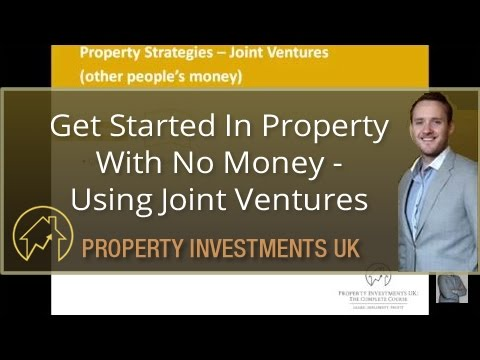 Get Started In Property With No Money - Using Joint Ventures