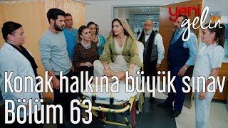 Yeni Gelin 63. Bölüm (Final) - Konak Halkına Büyük Sınav