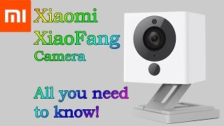 Xiaomi XiaoFang 1080p Camera ALL YOU NEED TO KNOW