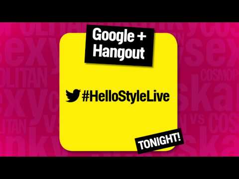 Hangout on Air with #HelloStyleLive Tonight at 7pm EST