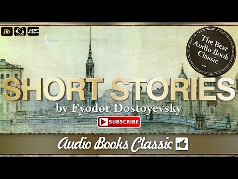 Audiobook: Short Stories by Fyodor Dostoyevsky | Full Version | Audio Books Classic 2