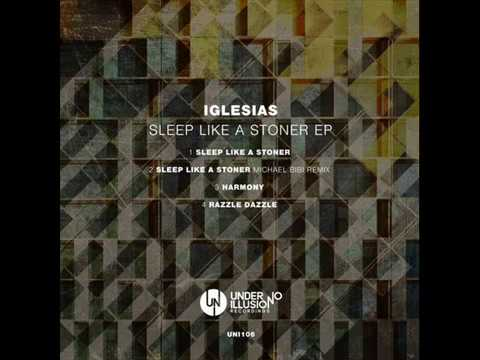 Iglesias - Sleep Like A Stoner (Michael Bibi Remix)