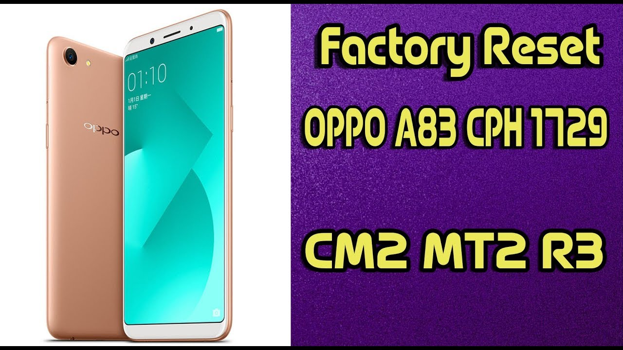 Factory Reset Patern Pin Oppo A83 With CM2 MT2 R3 Dongle One