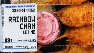 Rainbow Chan - Let Me // FRESH DELIVERY 07