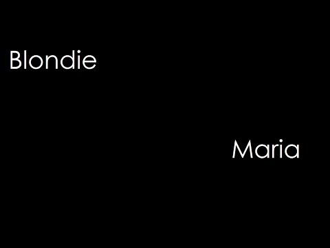 Blondie - Maria (lyrics)