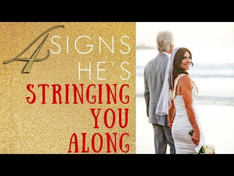 what to do when hes stringing you along