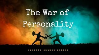 The War of Personality - Pastor C. Shaemun Webster