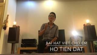 Bài hát viết cho em - Hồ Tiến Đạt ( cover )