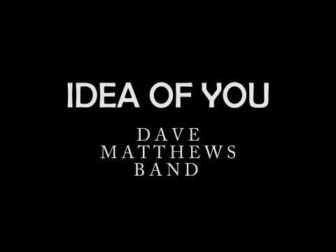 Idea Of You By Dave Matthews Band (LYRICS)