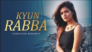 Kyun Rabba - Badla | Amitabh Bachchan | Taapsee Pannu | Female Cover Version | Subhechha Mohanty