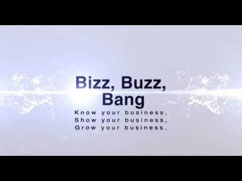 Bizz, Buzz, Bang: Know Your Business. Show Your Business. Grow Your Business.