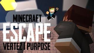 Minecraft Escape - Vertez & Purpose