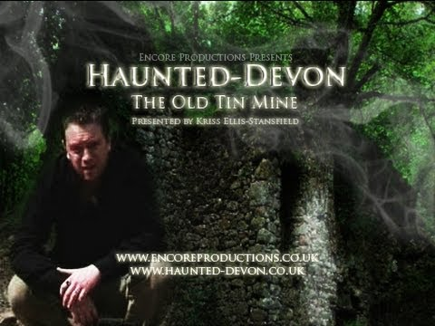 Haunted-Devon- The Old Tin Mine #1 (Complete Pilot Paranormal Episode)