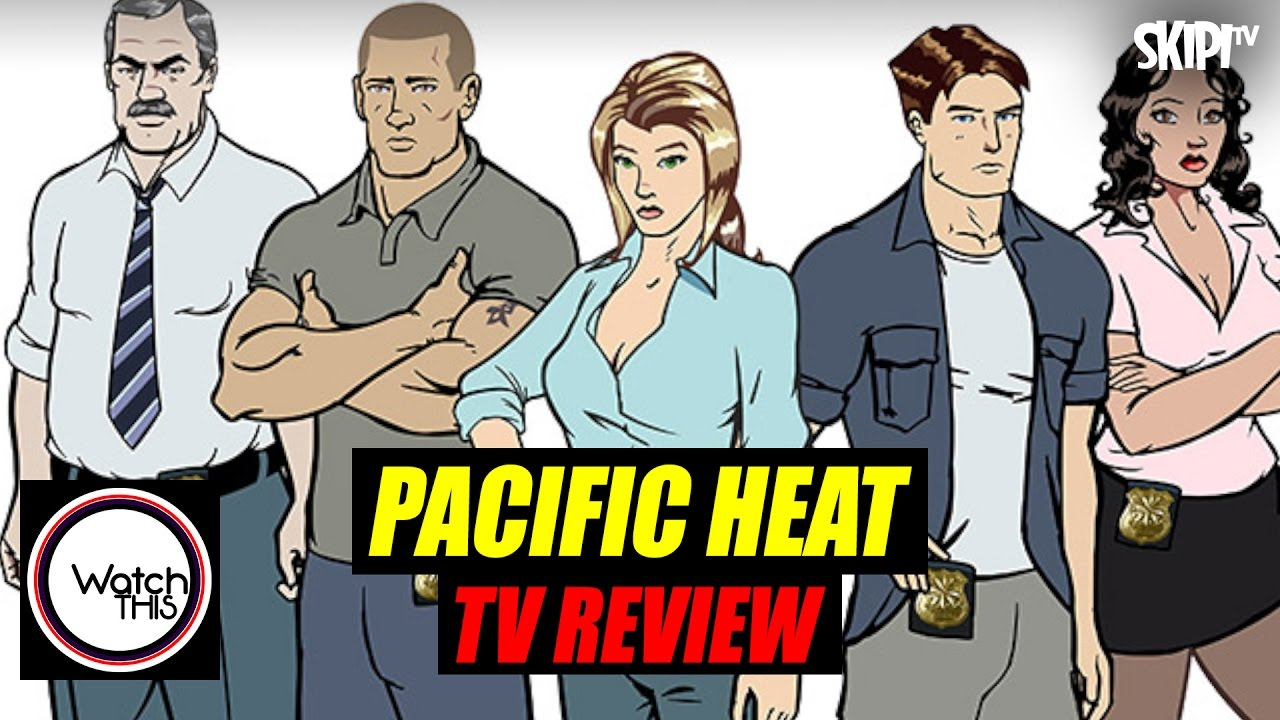 Download 'Pacific Heat' Review - on WATCH THIS