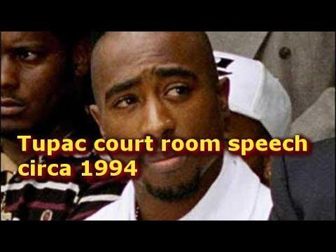 Tupac court room speech  circa 1994