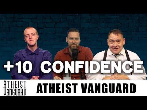 +10 Confidence   Atheist Vanguard With Derek Hawke, Shane Isgrig, & Johnny