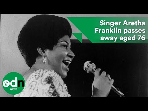 Aretha Franklin passed away aged 76