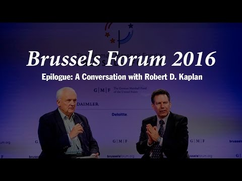 Brussels Forum 2016: Epilogue: A Conversation with Robert D. Kaplan