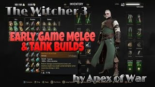 The Witcher 3: Early Game Melee & Tank Builds!!! Death March Gameplay
