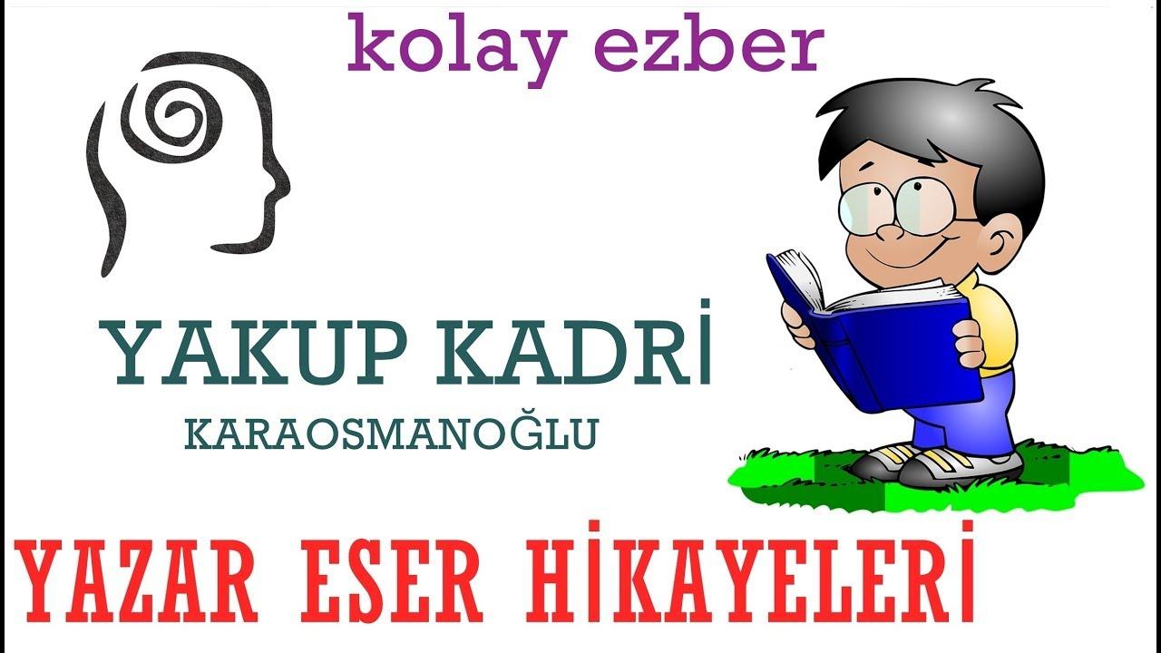 Yazar Eser Hikayeleri - Yakup Kadri