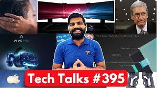 Tech Talks #395 - Vivo First, Oneplus 5T Red, Xiaomi Puppy1, Google Pay, HTC Vive Pro