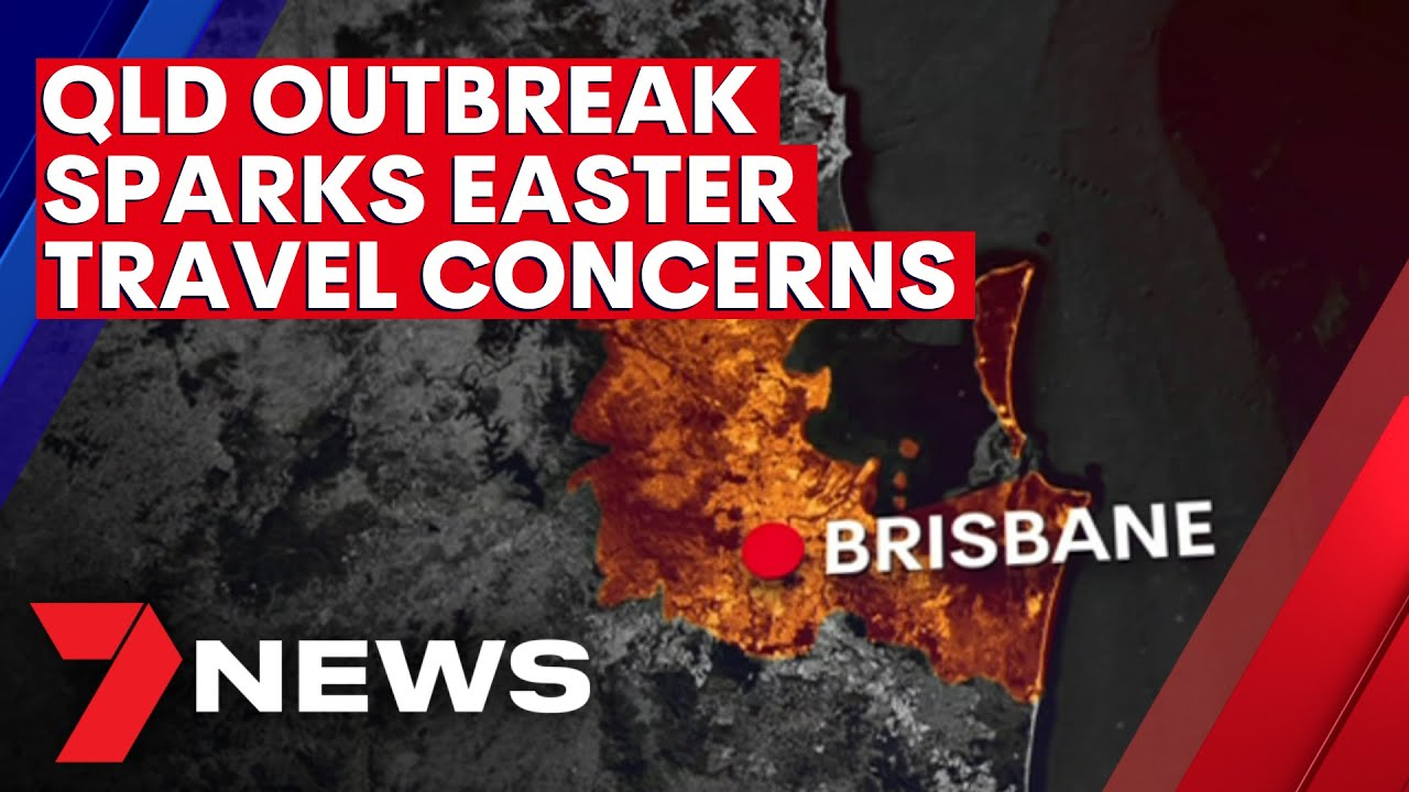 Queensland outbreak sparks Easter travel concerns for Melbourne holiday-makers | 7NEWS