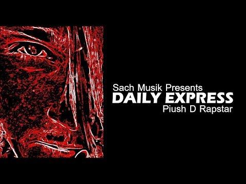 Daily Express | Piush D Rapstar | Sach Musik
