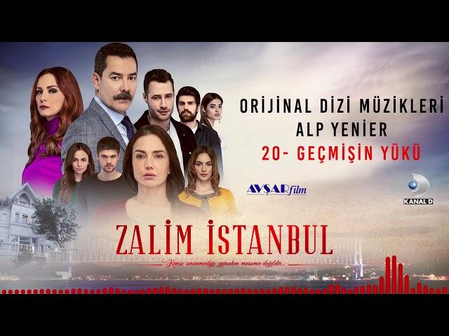 Zalim İstanbul Soundtrack - 20 Geçmişin Yükü (Alp Yenier)