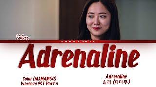 Download SOLAR (MAMAMOO) (솔라 (마마무)) - 'Adrenaline' Vincenzo OST Part 3 [빈센조 OST Part 2] Lyrics/가사 [English]