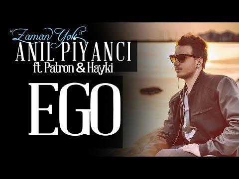 Ego - Anıl Piyancı Feat Patron & Hayki
