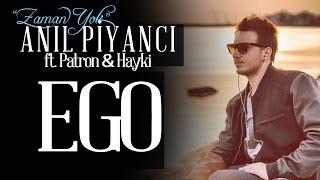 Anıl Piyancı - Ego (feat Patron & Hayki)