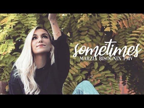 Sometimes | Marzia Bisognin [FMV] (#HappyMarziaDay)