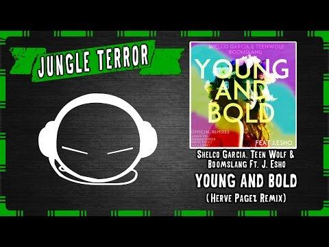 Shelco Garcia & Teenwolf X Boomslang ft. J. Esho - Young and Bold (Herve Pagez Remix)