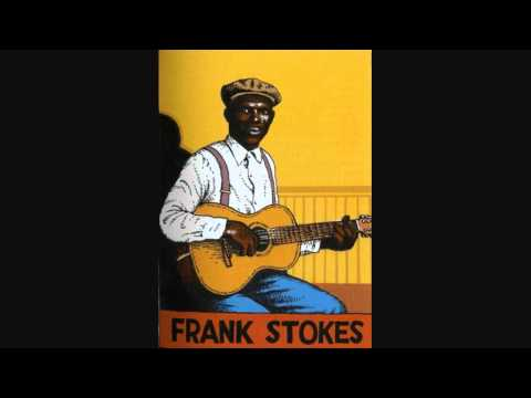 Frank Stokes - You Shall