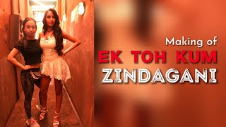 Making Of Ek Toh Kum Zindagani | Behind The Scene | Choreography by PRONEETA - VIJAY