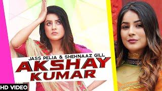 AKSHAY KUMAR - Shehnaaz Gill(Full Song)-Jass Pelia-Latest Punjabi Songs 2019-Shehnaaz ki shaadi-TMR