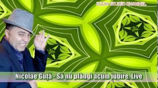 NICOLAE GUTA - SA NU PLANGI ACUM IUBIRE, ZOOM STUDIO