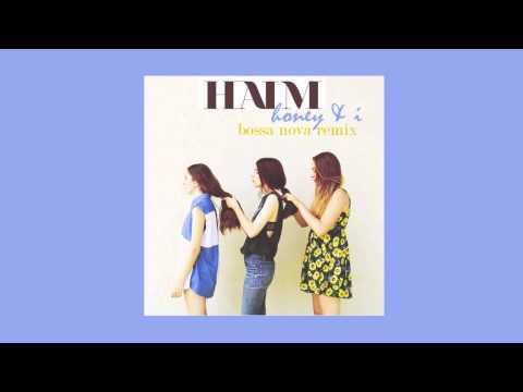 HONEY & I ( bossa nova remix) - HAIM x RICH e FRESH